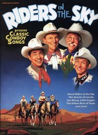 Riders in the Sky - Classic Cowboy Songs