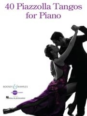 Piazzolla, Astor : Astor Piazzolla : 40 Piazzolla Tangos for Piano
