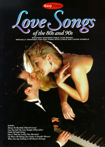 Love Songs Of The 80s And 90s (Easy Piano)