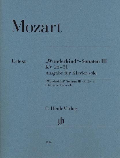 Mozart, Wolfgang Amadeus : Wunderkind Sonatas Volume III K. 26-31