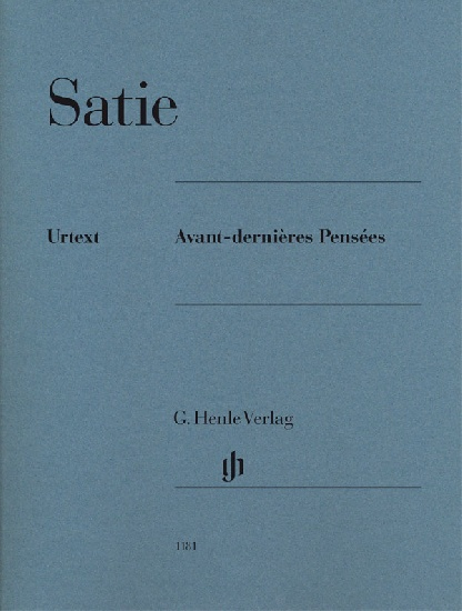 Satie, Eric : Avant-dernières Pensées
