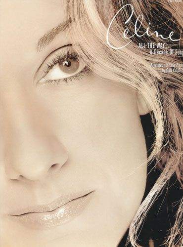Dion, Céline : All The Way? A Decade Of Song