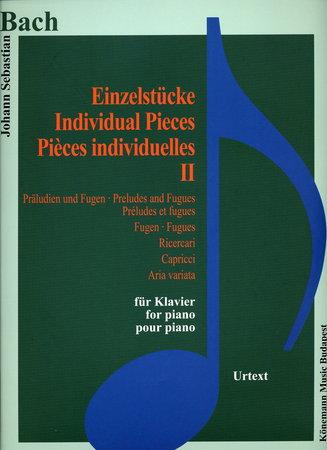 Bach, Jean-Sébastien : Bach - Pieces Individuelles II - Preludes Et Fugues, Fugues, Ricercari, Capricci, Aria Variata