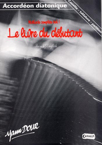 Dour, Yann / Traditionnels : Méthode complète d'Accordéon Diatonique Vol.1 `le livre du débutant`   CD