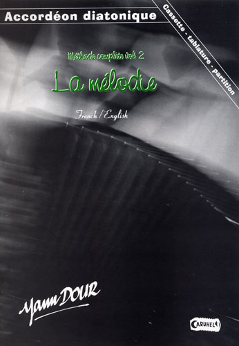 Dour, Yann / Traditionnels : Méthode complète d'Accordéon Diatonique Vol.2 `La mélodie`