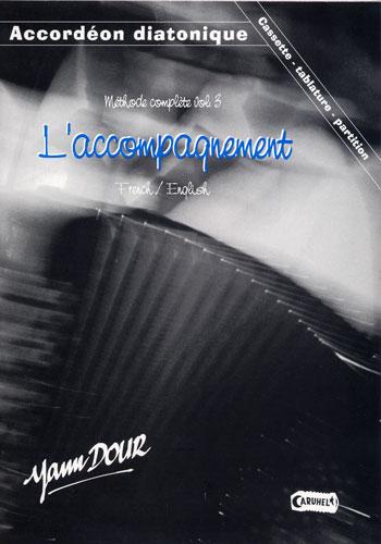 Dour, Yann / Traditionnels : Méthode complète d'Accordéon Diatonique Vol.3 `l'accompagnement`