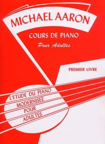 Aaron, Michael : Cours De Piano Pour Adultes - 1er Livre