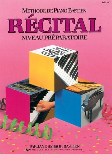 Bastien, James : Méthode de Piano Bastien : Récital Niveau Préparatoire