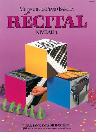 Bastien, James : Méthode de Piano Bastien : Récital Niveau 1