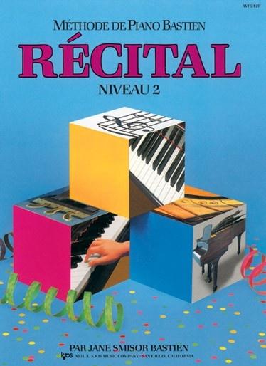 Bastien, James : Méthode de Piano Bastien : Récital Niveau 2