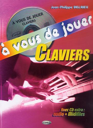 A vous de jouer - Claviers (Delrieu, Jean-Philippe)