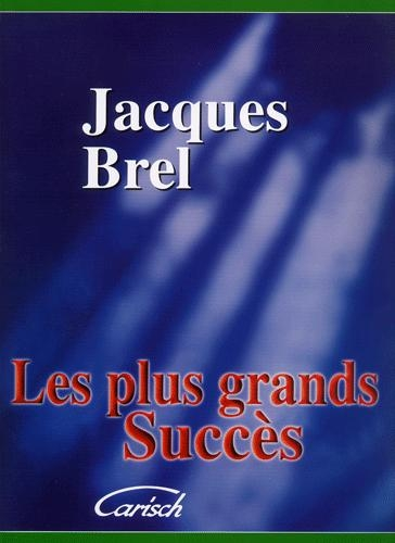 Brel, Jacques - Les plus grands succès