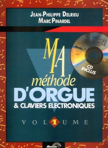 Ma Méthode d'orgue et de clavier électronique - Volume 1