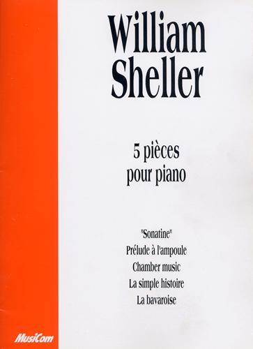5 pièces pour piano (Sheller, William)
