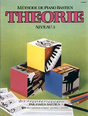 Bastien, James : Méthode de Piano Bastien : Théorie Niveau 3