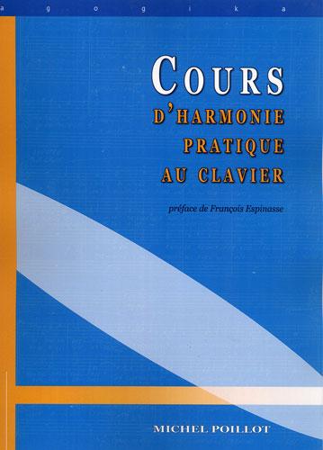 Poillot,Michel : Pratique au Clavier, Cours d'Harmonie : Ouvrage Pédagogique à l'usage des Organistes