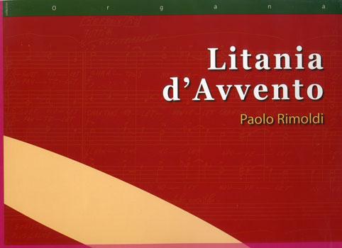 Rimoldi, Paolo : Litania D'Avvento, Six courtes pièces pour Orgue