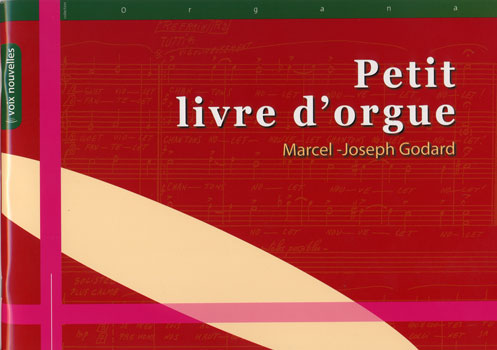 Petit Livre d'Orgue, 20 préludes pour Orgue sur des chants liturgiques (Godard, Marcel-Joseph)