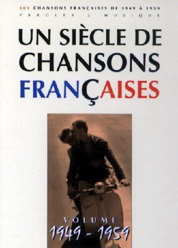 Compilation : Un Siècle de Chansons Francaises : 1949-1959