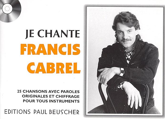 Cabrel, Francis : Je Chante Cabrel