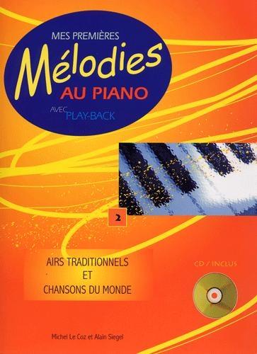 Mes Premières Mélodies au piano Volume 2 : Airs traditionnels et Chansons du monde