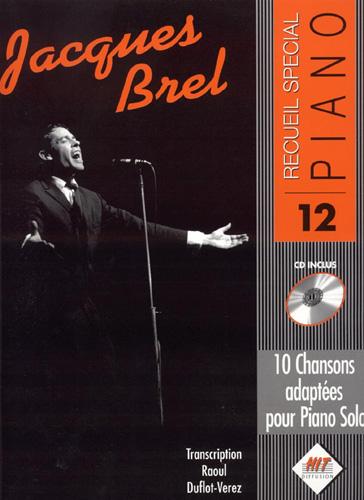 Jacques Brel : Spécial Piano : 10 chansons françaises dans de vraies transcriptions pour piano