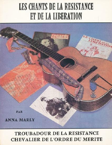 Marly, Anna : Les Chants de la Résistance et de la Libération