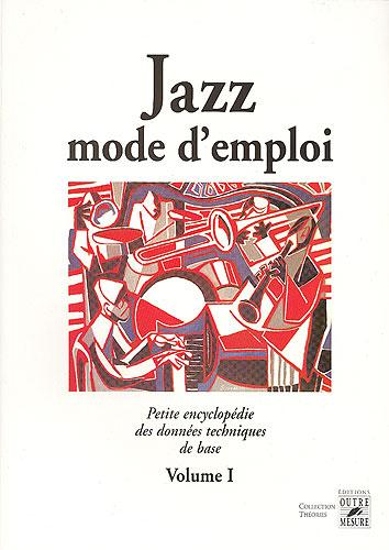 Jazz mode d'emploi Volume 1 (Baudoin, Philippe)