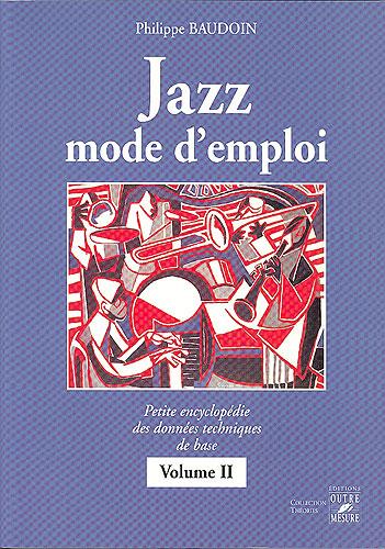 Jazz mode d'emploi Volume 2 (Baudoin, Philippe)