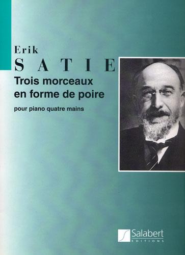 Erik Satie: Trois Morceaux en Forme de Poire pour Piano 4 Mains