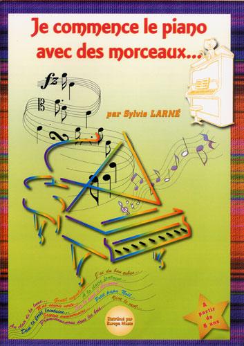 Je commence le piano avec des morceaux (Sylvie Larné)