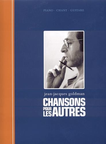 Jean Jacques Goldman : Chansons pour les Autres (limitée à 3000 exemplaires)