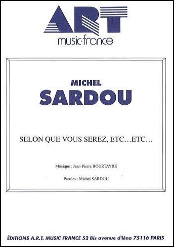 Michel Sardou : Selon Que Vous Serez, Etc, Etc