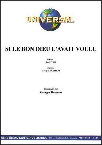 Fort, Paul / Brassens, Georges : Si Le Bon Dieu L'Avait Voulu (Poème De Paul Fort)