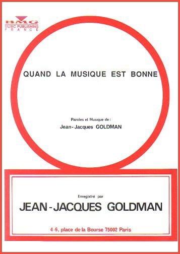 Goldman, Jean-Jacques : Quand La Musique Est Bonne