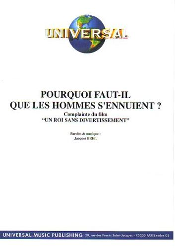 Brel, Jacques : Pourquoi Faut-Il Que Les Hommes S'Ennuient ?