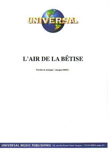 Brel, Jacques : L'Air De La Bêtise