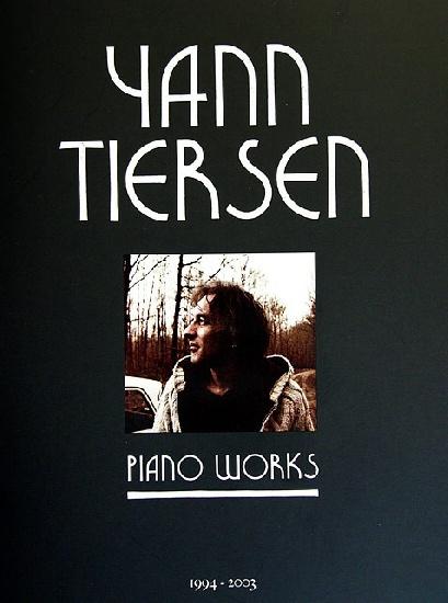 Tiersen, Yann : Piano Works 1994-2003