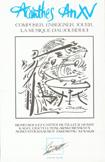 Gilly, Cécile / Samuel, Claude : Acanthes An XV (Composer, enseigner, jouer la musique d'aujourd'hui)