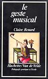 Renard, Claire : Le Geste musical