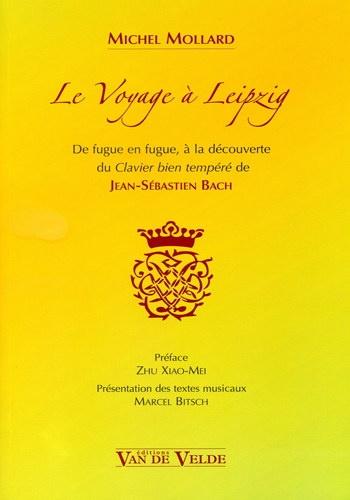Le Voyage à Leipzig / De fugue en fugue, à la découverte du Clavier bien tempéré de Jean-Sébastien Bach
