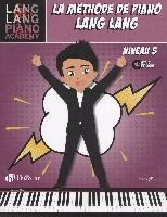 Lang, Lang : Lang Lang : Méthode de Piano Niveau 5