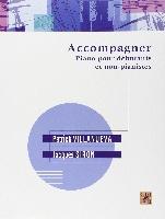 Villanueva, Patrick / Siron, Jacques : Accompagner - Piano pour débutants et non-pianistes