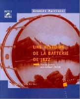 Paczynski, Georges : Une histoire de la batterie de jazz - Tome 1 : des origines aux années Swing