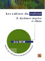 Goyone, Daniel : Les Cahiers du rythme– Volume 3 : Rythmes impairs & tihais