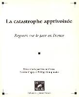 Cotro, Vincent / Cugny, Laurent / Gumplowicz, Philippe : La Catastrophe apprivoisée