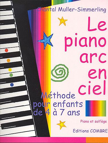 Muller-Simmerling, Chantal : Le Piano Arc En Ciel (Méthode Pour Enfants 4/7 Ans)