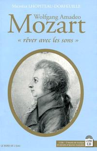 Wolfgang Amadeus Mozart : `Rêver avec les Sons`