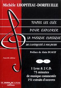 Lhopiteau-Dorfeuille, Michèle : Toutes les Clés pour Explorer la Musique Classique : De l