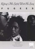 Fugees : Killing Me Softly With His Song